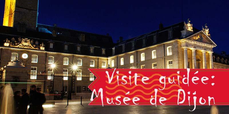 Visite Guidée : Musée des Beaux-arts de Dijon
