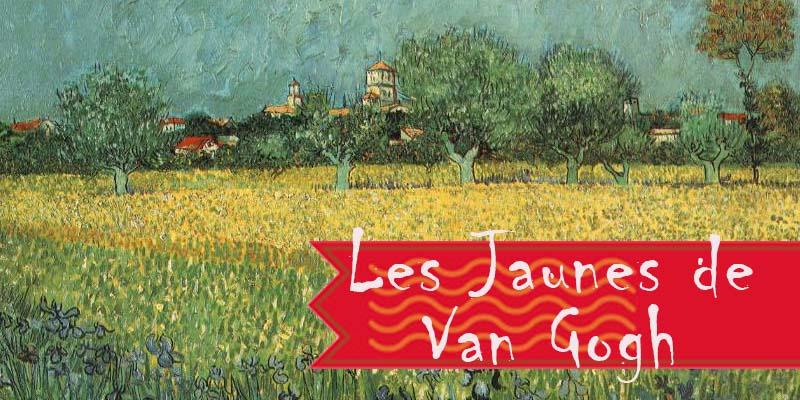 Les Jaunes de Vincent Van Gogh
